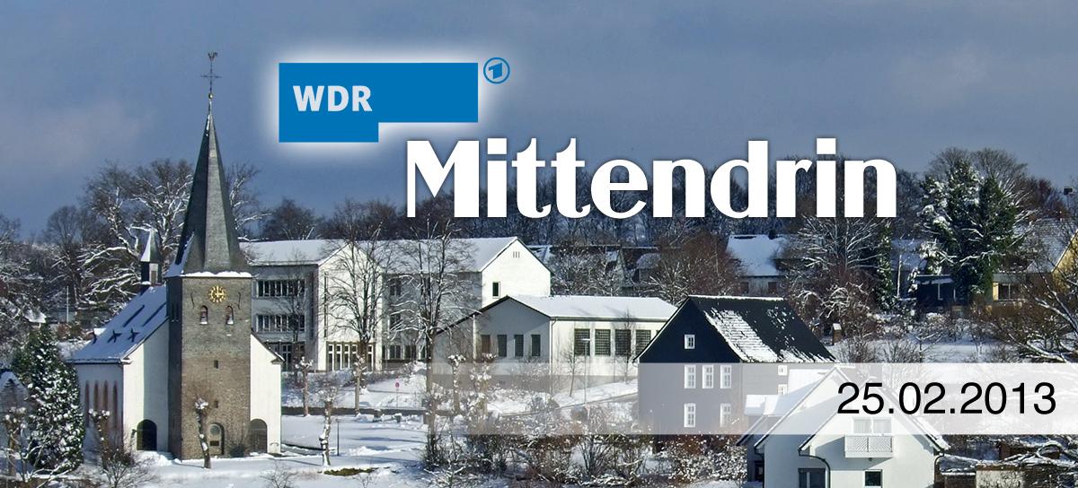 """WDR Studio Siegen """"Mittendrin"""" besucht unser Dorf Rhode am 25.02.2013"""
